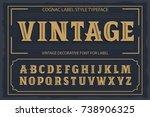 vintage label font. cognac... | Shutterstock .eps vector #738906325