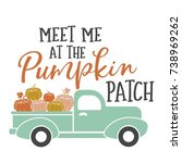 meet me at the pumpkin patch... | Shutterstock .eps vector #738969262