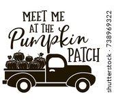 meet me at the pumpkin patch... | Shutterstock .eps vector #738969322