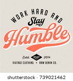 work hard   stay humble   tee... | Shutterstock .eps vector #739021462