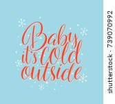 baby  it's cold outside. hand... | Shutterstock .eps vector #739070992