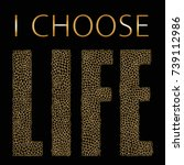 I Choose Life. Quote....
