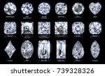 eighteen various diamond cut...   Shutterstock . vector #739328326