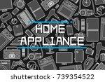 inscription home appliances on...   Shutterstock .eps vector #739354522