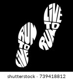 """""""live to run run to live"""" ... 