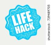 life hack sign. vector... | Shutterstock .eps vector #739489705
