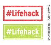 life hack rubber stamp. vector...   Shutterstock .eps vector #739489942