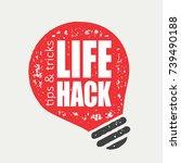 life hack  tips   tricks. bulb... | Shutterstock .eps vector #739490188