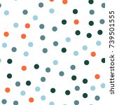 colorful polka dots seamless... | Shutterstock .eps vector #739501555