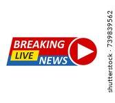 breaking news logo  live banner.... | Shutterstock .eps vector #739839562