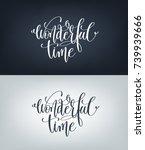 wonderful time hand written...   Shutterstock .eps vector #739939666