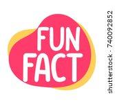 fun fact. vector illustration... | Shutterstock .eps vector #740092852