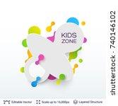white badge kids zone sticker.... | Shutterstock .eps vector #740146102