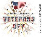 veterans day  honoring all who... | Shutterstock .eps vector #740276482
