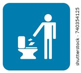 throw paper in the toilet sign... | Shutterstock .eps vector #740354125