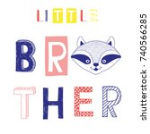 little brother slogan with... | Shutterstock .eps vector #740566285