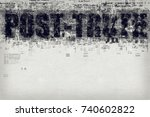 post truth or post factual... | Shutterstock . vector #740602822