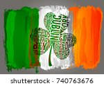 flag of ireland and shamrock... | Shutterstock .eps vector #740763676