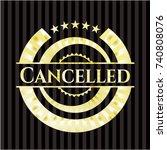cancelled gold badge or emblem | Shutterstock .eps vector #740808076
