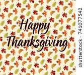 happy thanksgiving on leaf... | Shutterstock .eps vector #741077542