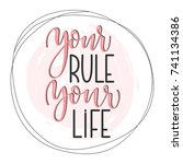 your life your rule. decorative ... | Shutterstock .eps vector #741134386