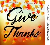 give thanks  typography and... | Shutterstock .eps vector #741283492