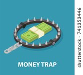 money trap. risky investments....   Shutterstock . vector #741353446