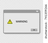 window operating system warning.... | Shutterstock .eps vector #741359266