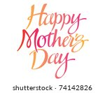 happy mother's day vector | Shutterstock .eps vector #74142826