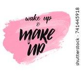 wake up and make up brush...   Shutterstock .eps vector #741445918