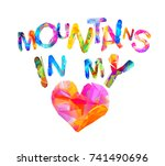 mountains in my heart.... | Shutterstock .eps vector #741490696