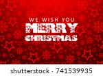 merry christmas. holiday... | Shutterstock .eps vector #741539935