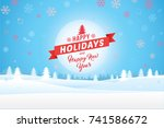 happy holidays and happy new... | Shutterstock .eps vector #741586672