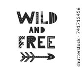 wild and free   unique hand... | Shutterstock .eps vector #741712456