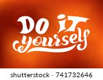 hand lettering phrase do it... | Shutterstock .eps vector #741732646