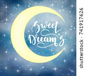 sweet dreams. inspirational and ... | Shutterstock .eps vector #741917626