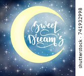 sweet dreams. inspirational and ... | Shutterstock .eps vector #741932998
