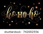 ho ho ho lettering. vector... | Shutterstock .eps vector #742002556