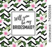will you be my bridesmaid... | Shutterstock .eps vector #742020586