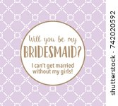 will you be my bridesmaid... | Shutterstock .eps vector #742020592