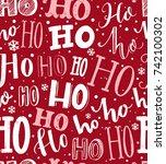 ho ho ho pattern. funny... | Shutterstock .eps vector #742100302