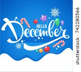 hello december  bright... | Shutterstock .eps vector #742280566