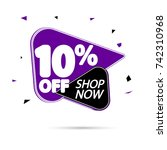 sale tag 10  off  shop now ... | Shutterstock .eps vector #742310968