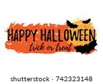 happy halloween greeting card... | Shutterstock . vector #742323148