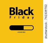 black friday loading | Shutterstock .eps vector #742339702