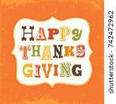retro happy thanksgiving... | Shutterstock .eps vector #742472962