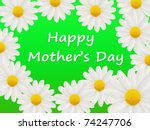 Mother's Day card with large white daisies isolated on a green background - stock photo
