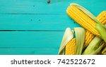 ripe yellow sweet corn cob on a ... | Shutterstock . vector #742522672