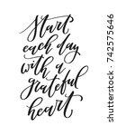 start each day with a grateful... | Shutterstock .eps vector #742575646