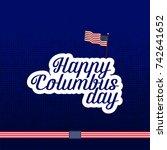 columbus day calligraphy poster. | Shutterstock .eps vector #742641652